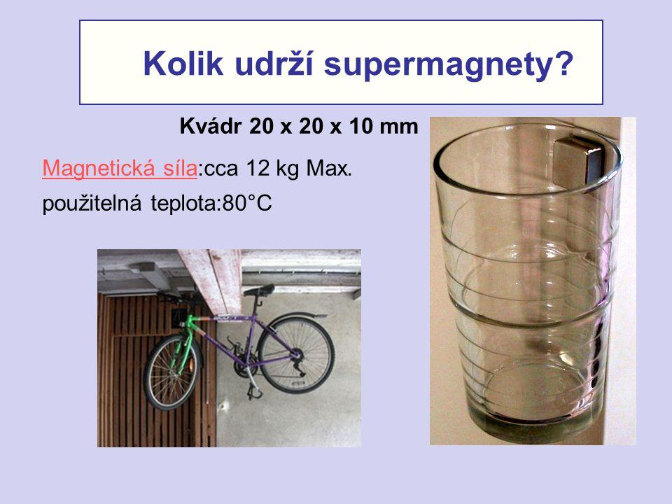 Kolik udrží supermagnety