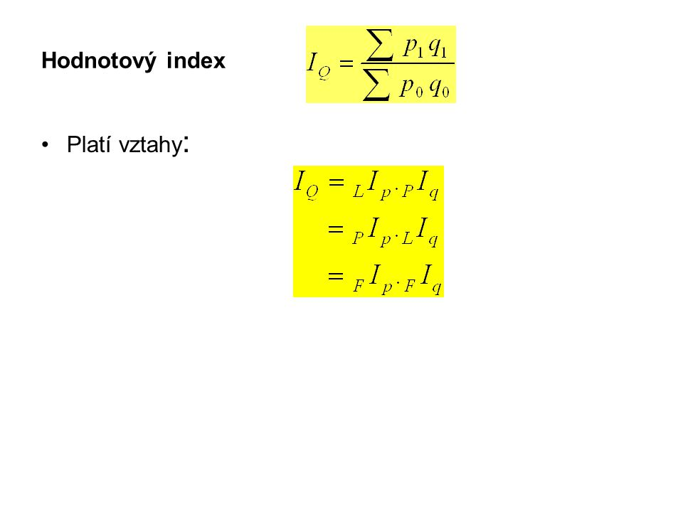 Hodnotový index Platí vztahy: