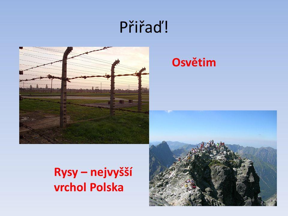 Přiřaď! Osvětim Rysy – nejvyšší vrchol Polska