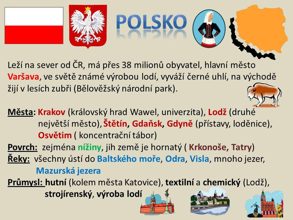 polsko Leží na sever od ČR, má přes 38 milionů obyvatel, hlavní město