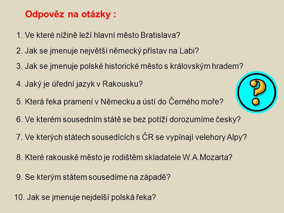 Odpověz na otázky : 1. Ve které nížině leží hlavní město Bratislava