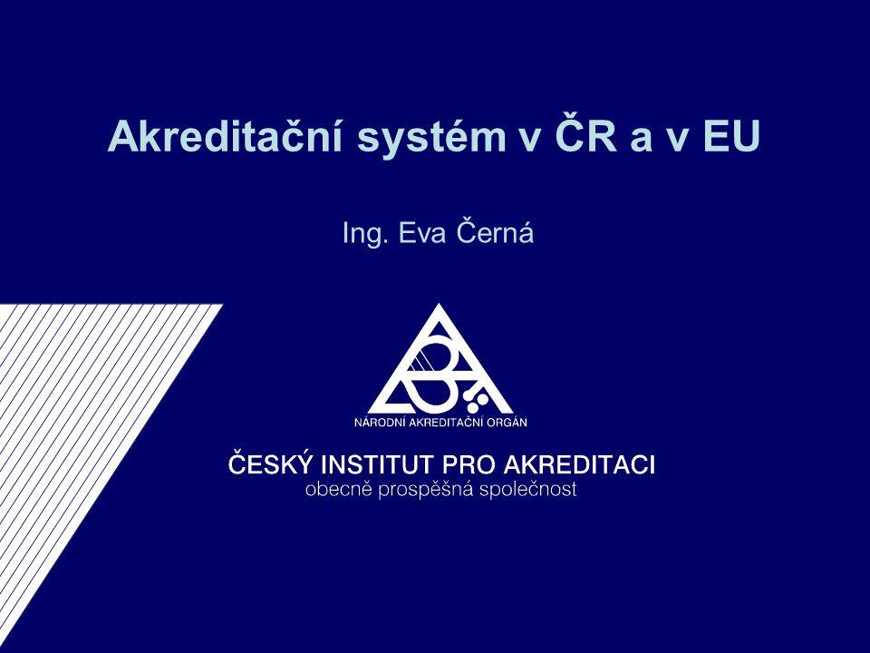 Akreditační systém v ČR a v EU