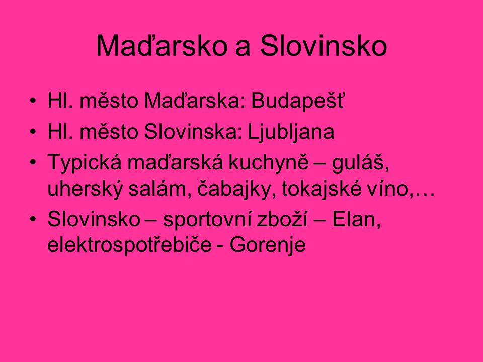Maďarsko a Slovinsko Hl. město Maďarska: Budapešť