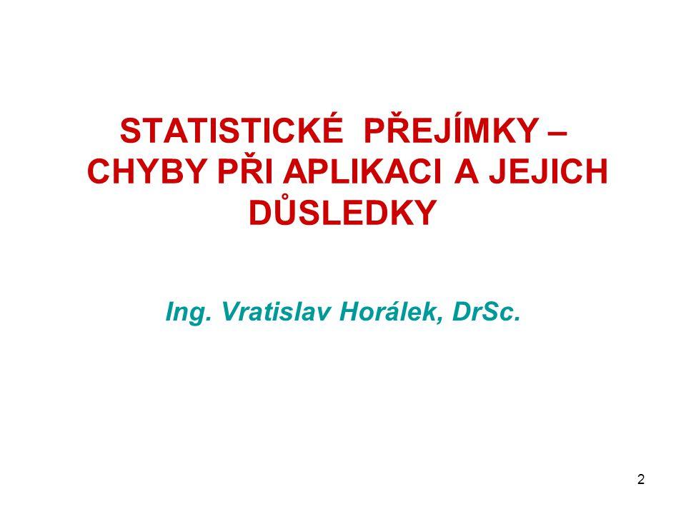 STATISTICKÉ PŘEJÍMKY – CHYBY PŘI APLIKACI A JEJICH DŮSLEDKY