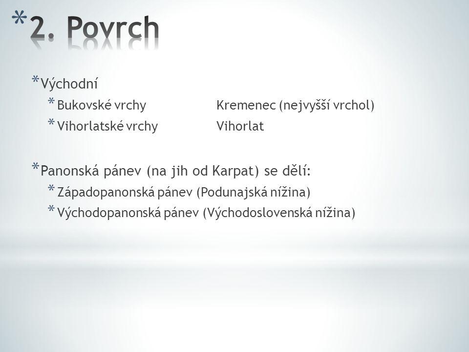 2. Povrch Východní Panonská pánev (na jih od Karpat) se dělí: