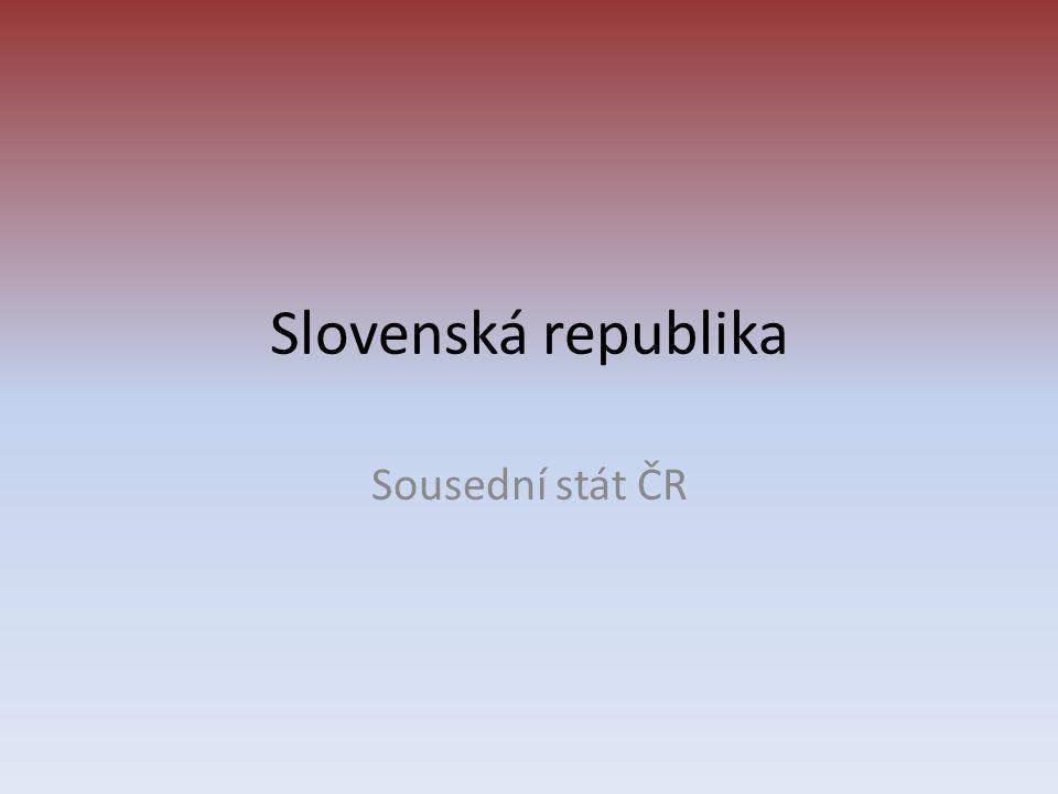 Slovenská republika Sousední stát ČR