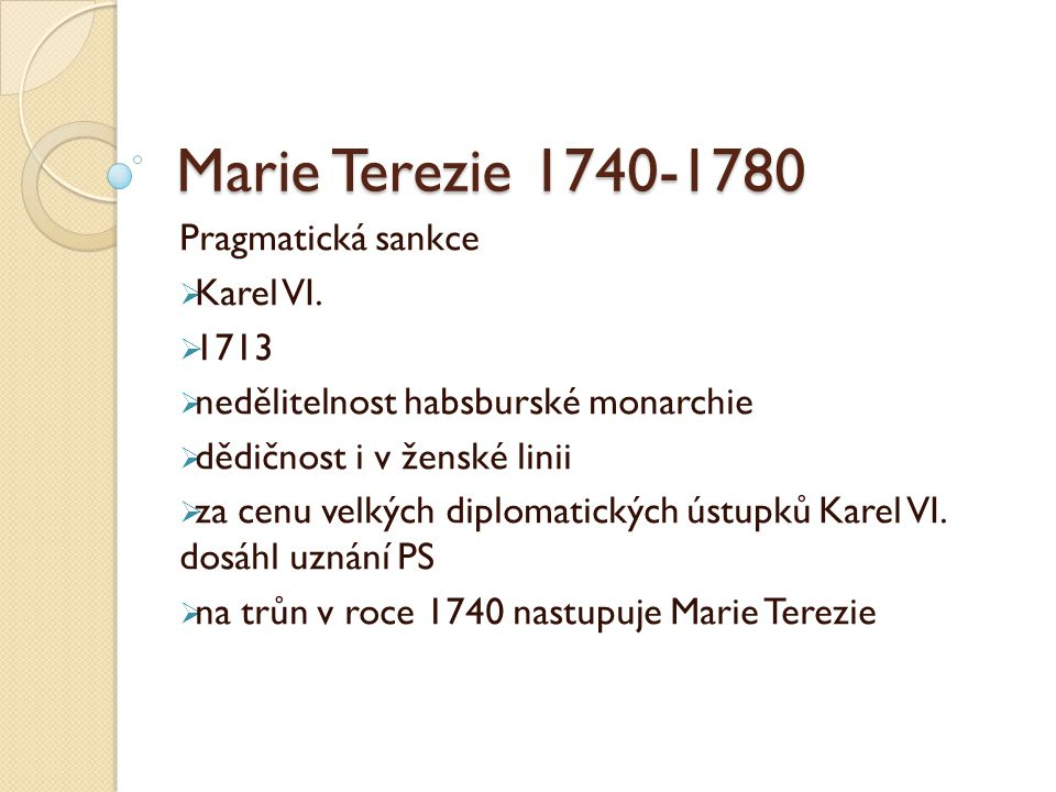 Marie Terezie 1740-1780 Pragmatická sankce Karel VI. 1713