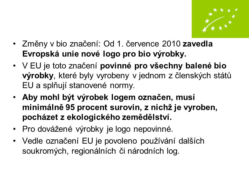 Změny v bio značení: Od 1. července 2010 zavedla Evropská unie nové logo pro bio výrobky.