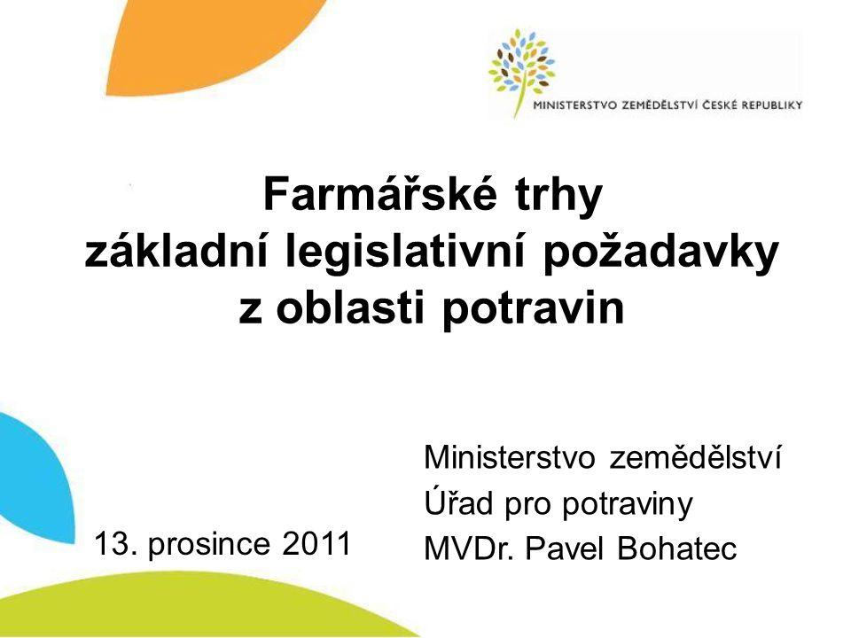 Farmářské trhy základní legislativní požadavky z oblasti potravin