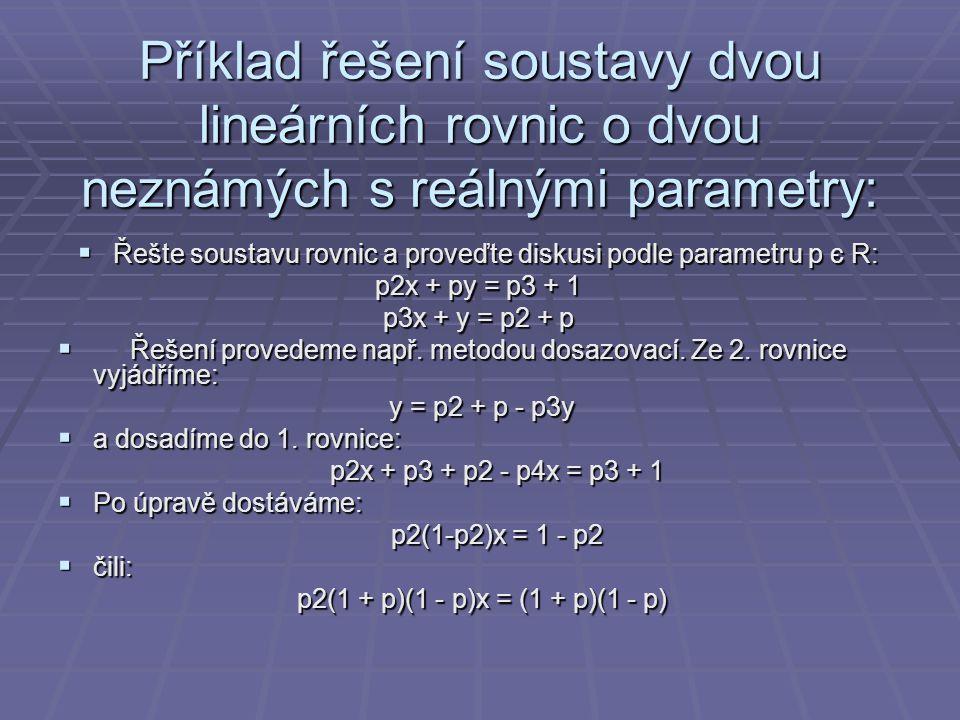 Řešte soustavu rovnic a proveďte diskusi podle parametru p є R: