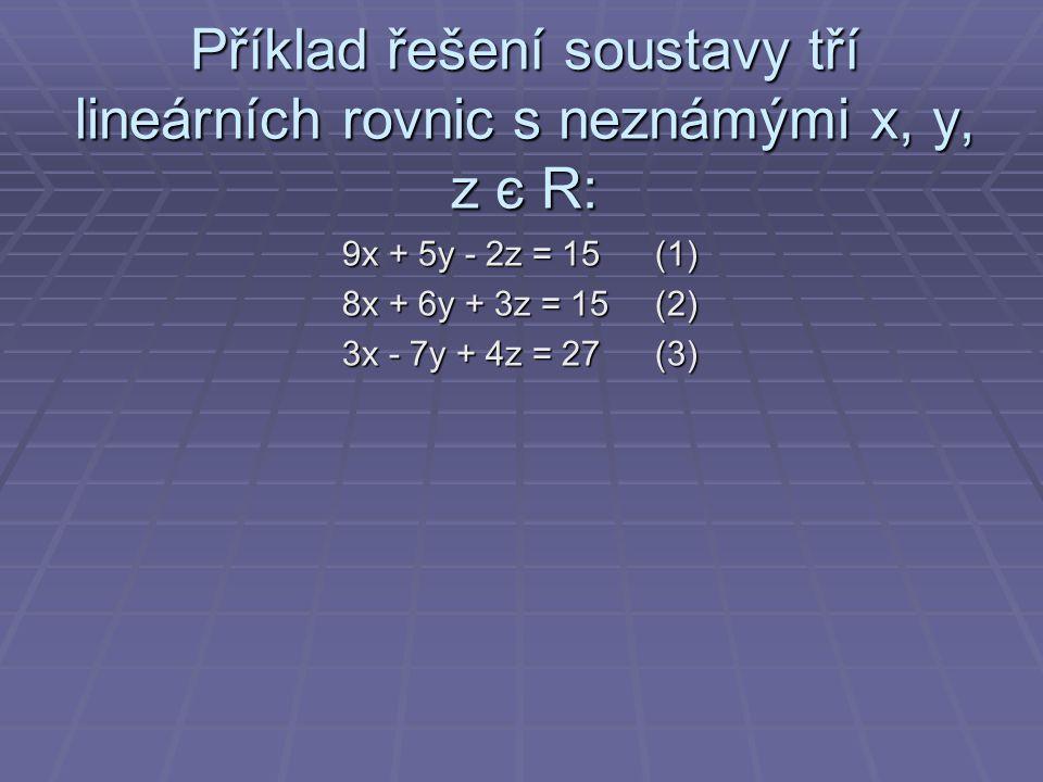 Příklad řešení soustavy tří lineárních rovnic s neznámými x, y, z є R: