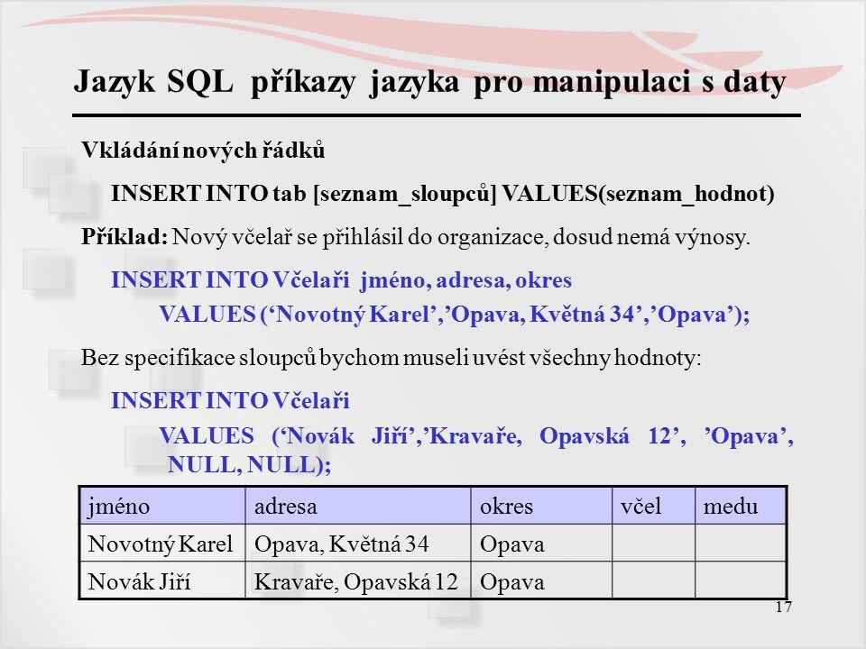 Jazyk SQL příkazy jazyka pro manipulaci s daty