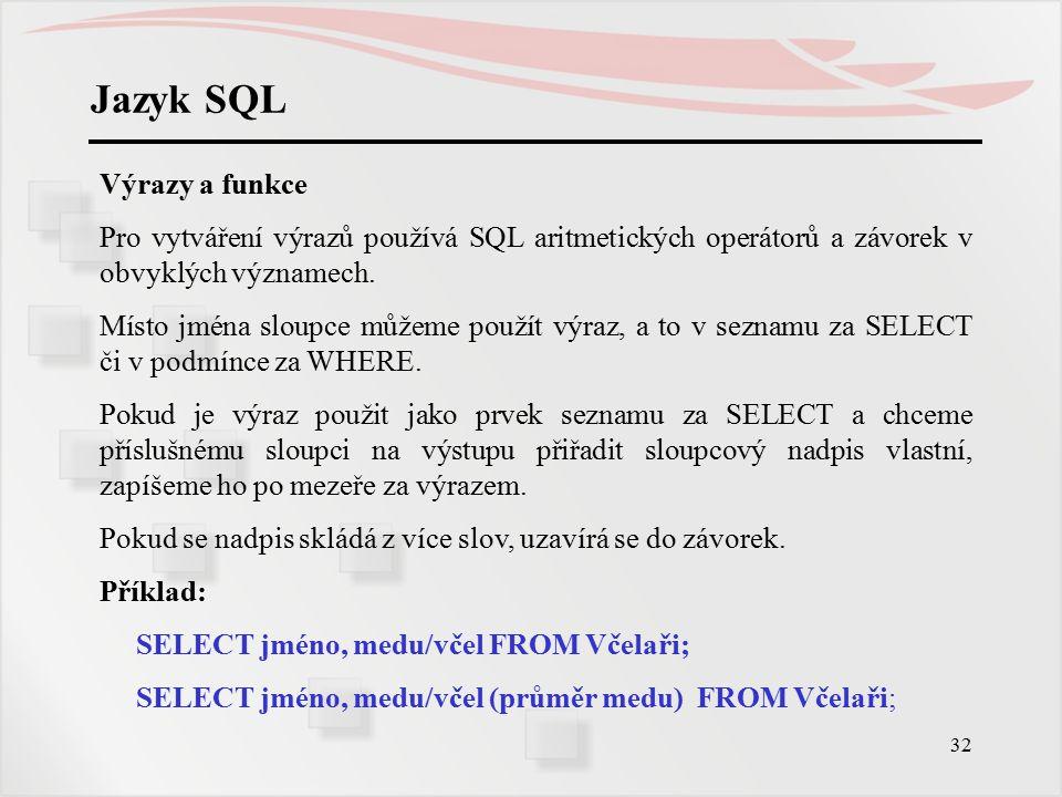 Jazyk SQL Výrazy a funkce