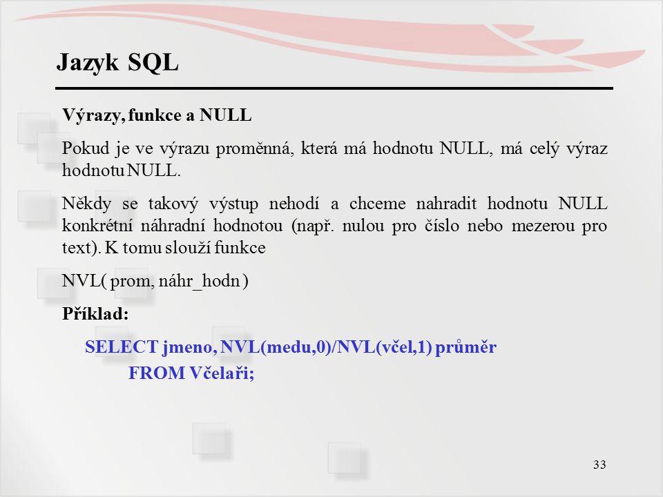 Jazyk SQL Výrazy, funkce a NULL