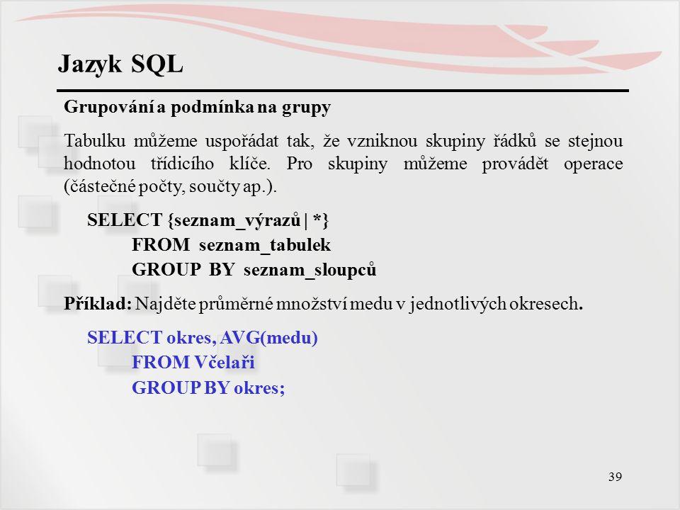 Jazyk SQL Grupování a podmínka na grupy