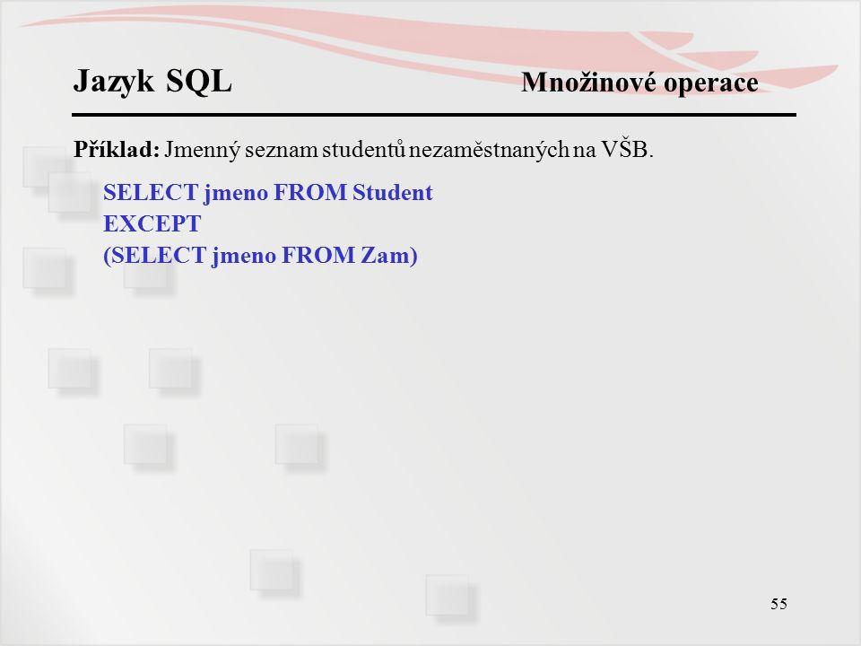 Jazyk SQL Množinové operace