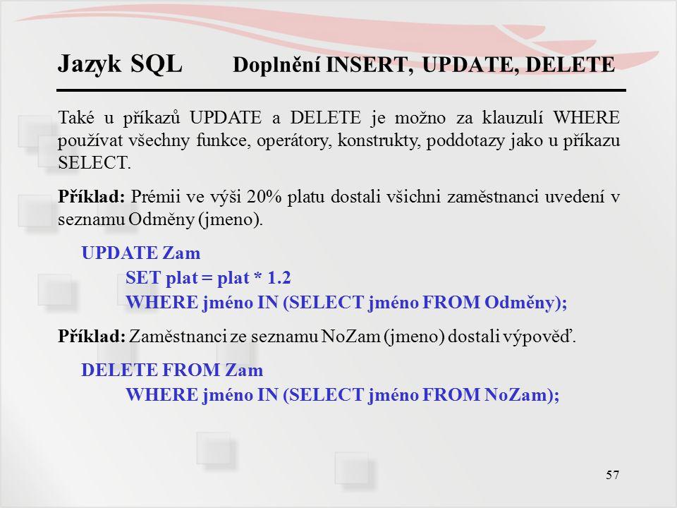 Jazyk SQL Doplnění INSERT, UPDATE, DELETE