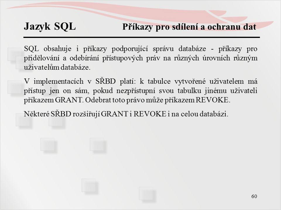 Jazyk SQL Příkazy pro sdílení a ochranu dat