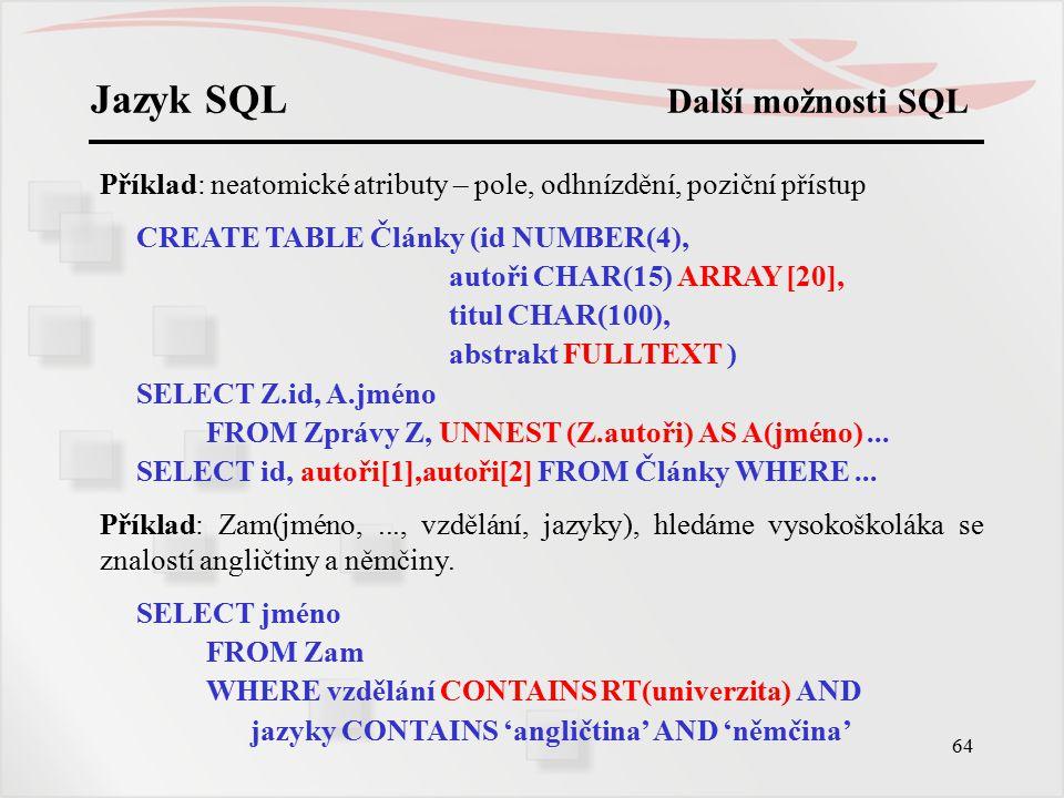 Jazyk SQL Další možnosti SQL