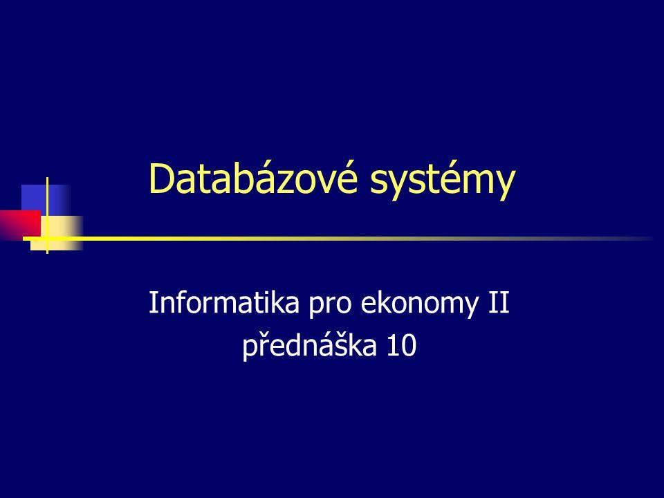 Informatika pro ekonomy II přednáška 10