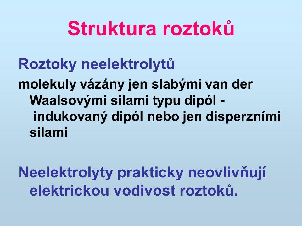 Struktura roztoků Roztoky neelektrolytů