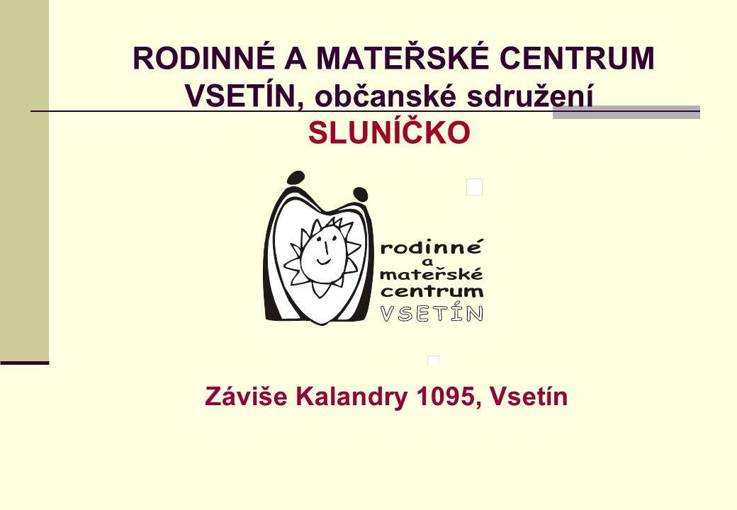 RODINNÉ A MATEŘSKÉ CENTRUM VSETÍN, občanské sdružení SLUNÍČKO