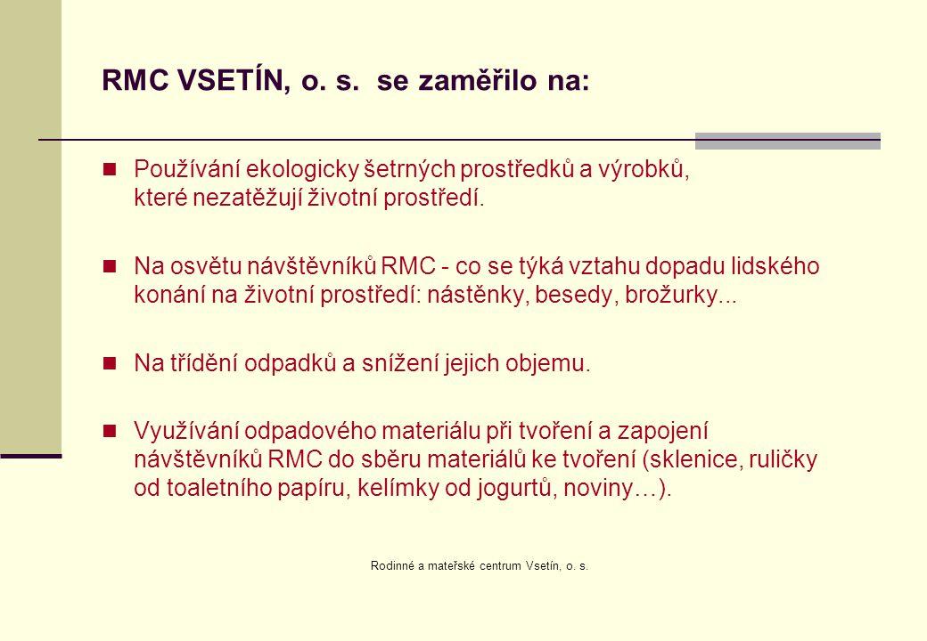 RMC VSETÍN, o. s. se zaměřilo na: