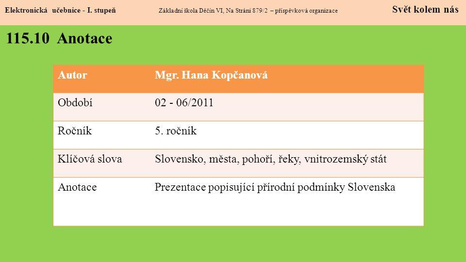 115.10 Anotace Autor Mgr. Hana Kopčanová Období 02 - 06/2011 Ročník