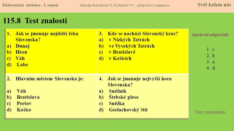 115.8 Test znalostí Jak se jmenuje nejdelší řeka Slovenska Dunaj Hron