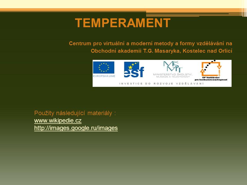 TEMPERAMENT Použity následující materiály : www.wikipedie.cz