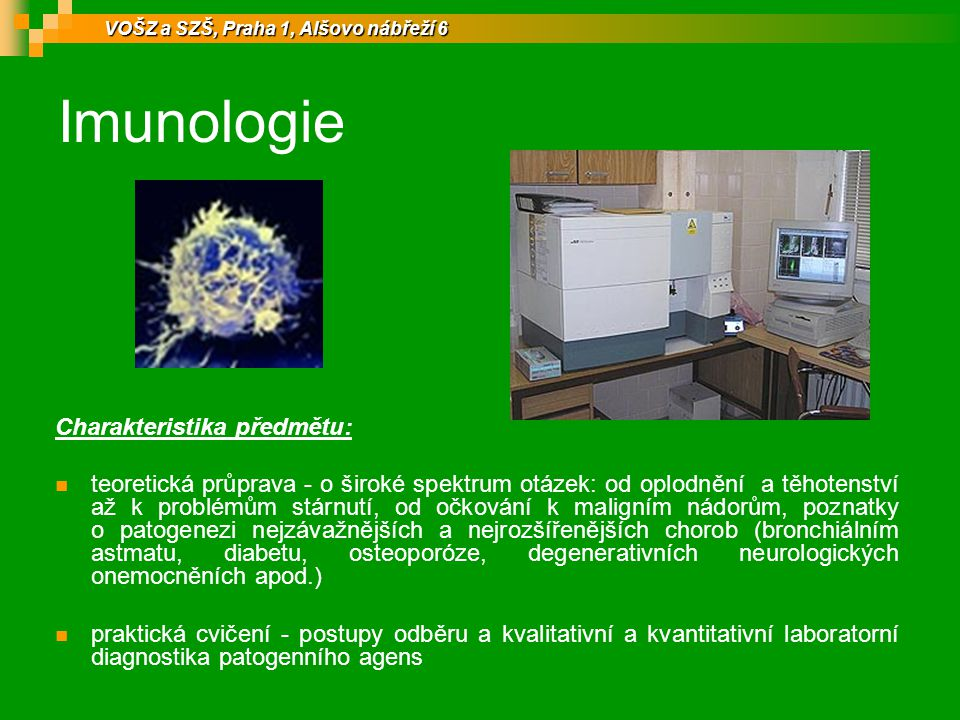 Imunologie Charakteristika předmětu: