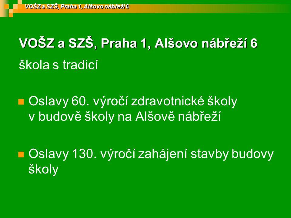 VOŠZ a SZŠ, Praha 1, Alšovo nábřeží 6 škola s tradicí