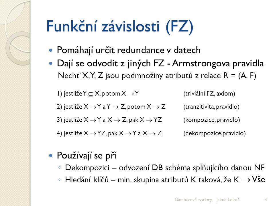 Funkční závislosti (FZ)