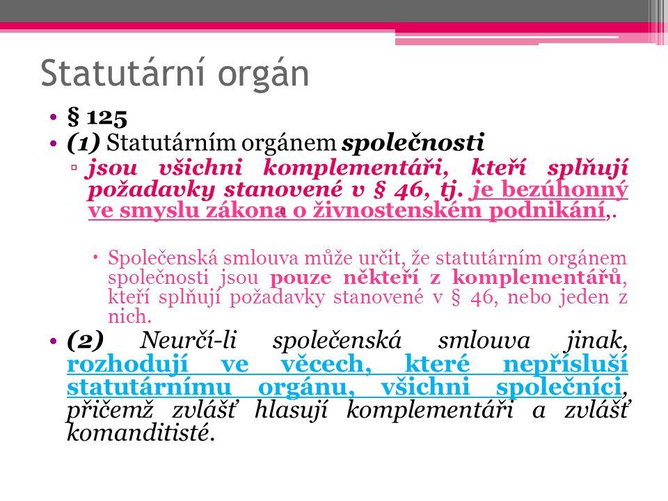 Statutární orgán § 125 (1) Statutárním orgánem společnosti