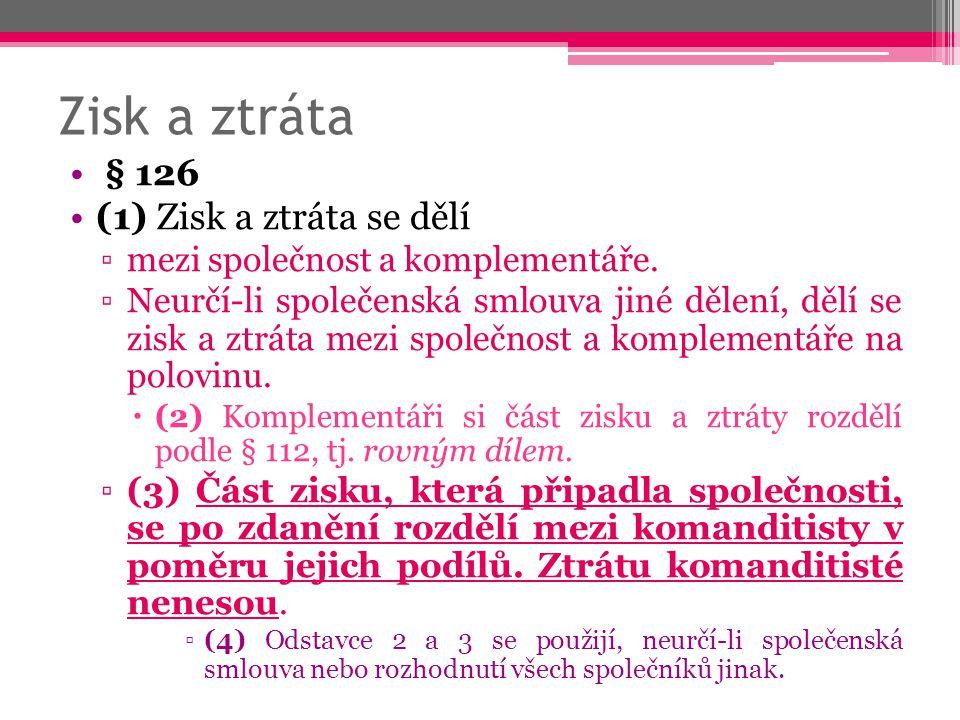 Zisk a ztráta § 126 (1) Zisk a ztráta se dělí