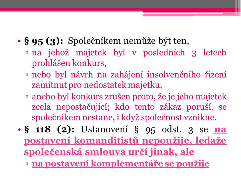 § 95 (3): Společníkem nemůže být ten,