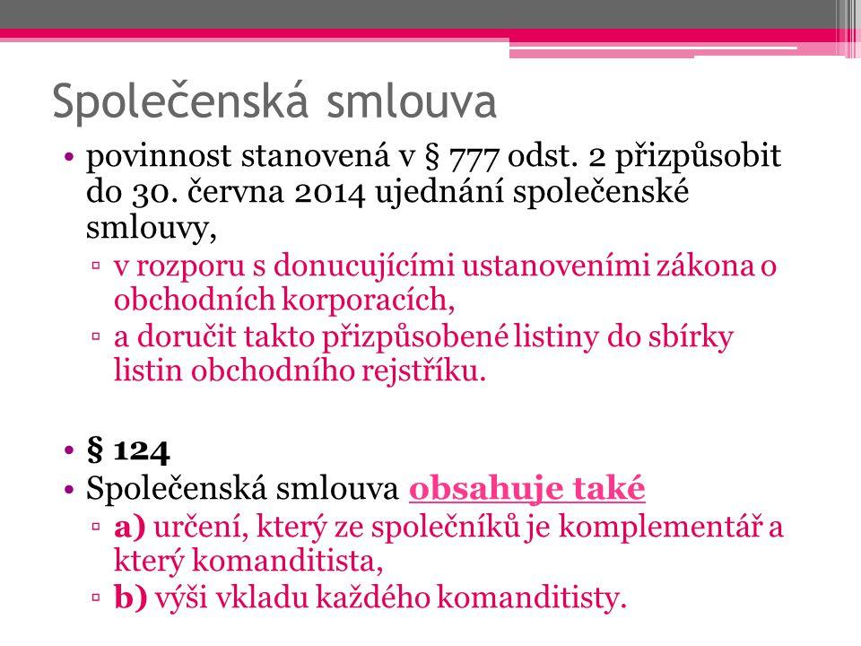 Společenská smlouva povinnost stanovená v § 777 odst. 2 přizpůsobit do 30. června 2014 ujednání společenské smlouvy,