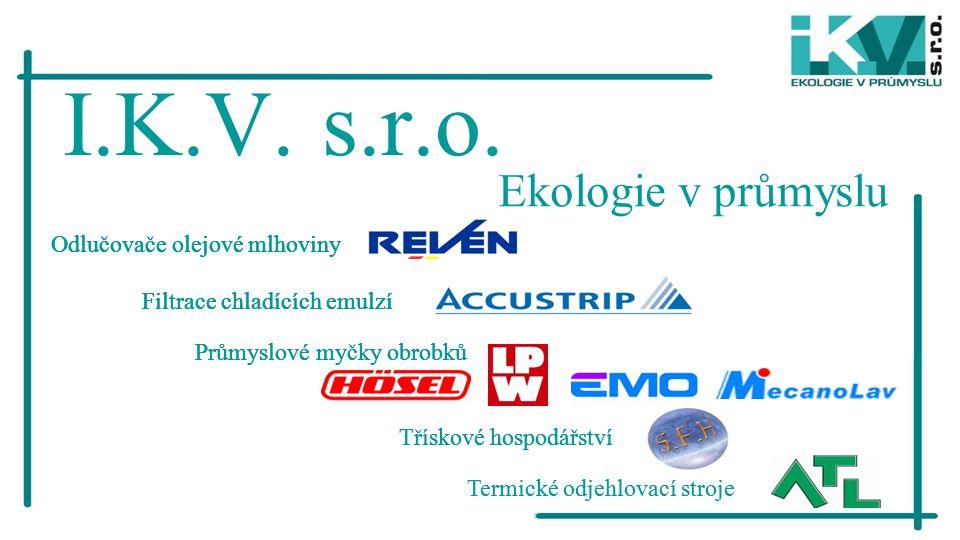 I.K.V. s.r.o. Ekologie v průmyslu Odlučovače olejové mlhoviny