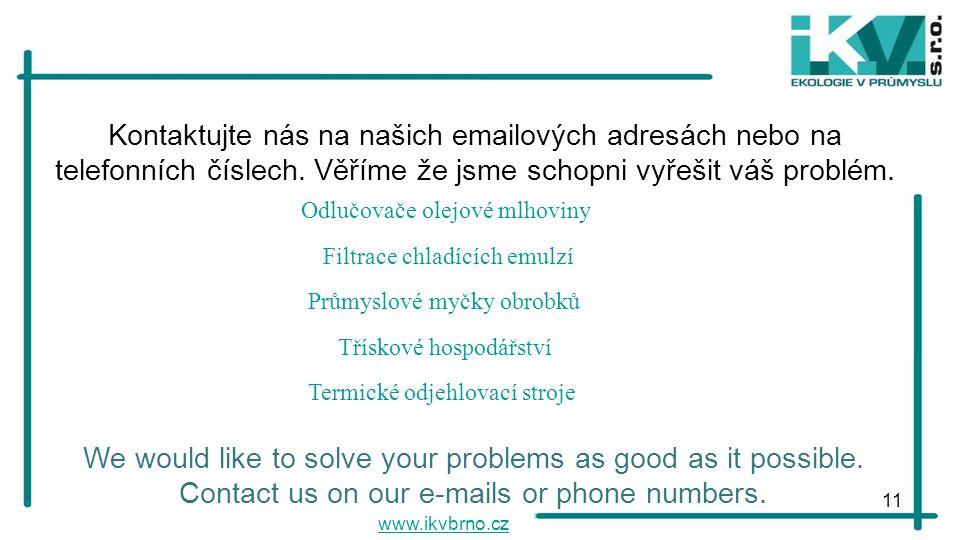 Kontaktujte nás na našich emailových adresách nebo na
