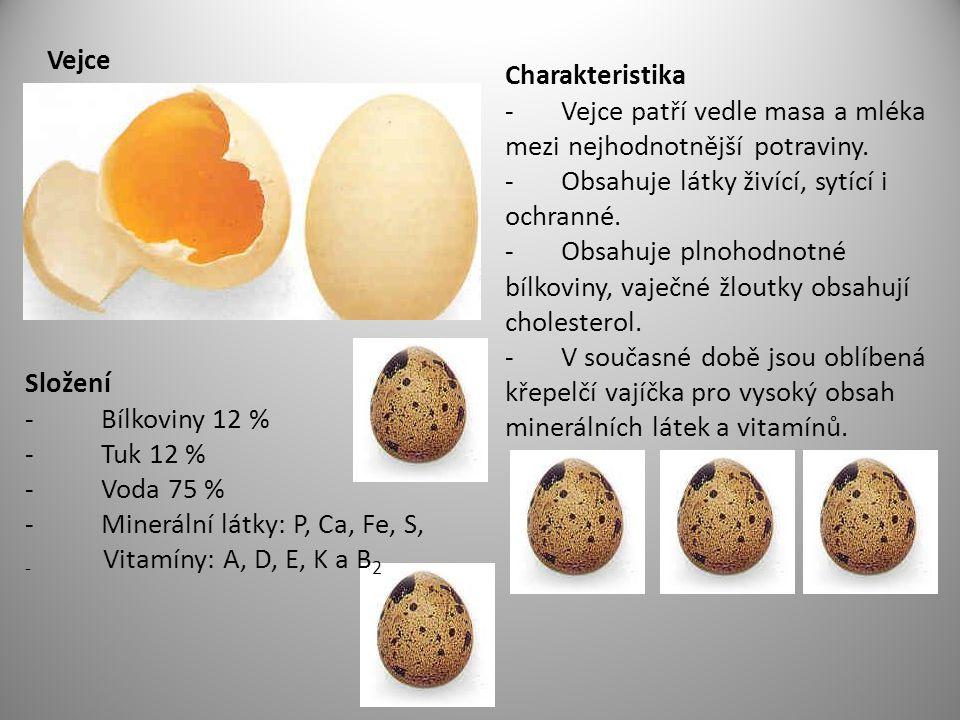 Vejce Charakteristika. - Vejce patří vedle masa a mléka mezi nejhodnotnější potraviny. - Obsahuje látky živící, sytící i ochranné.