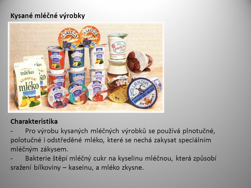 Kysané mléčné výrobky Charakteristika.