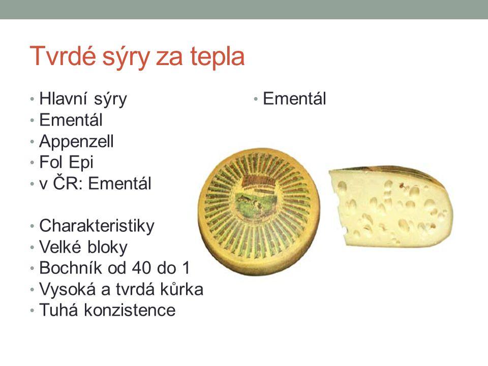 Tvrdé sýry za tepla Hlavní sýry Ementál Appenzell Fol Epi