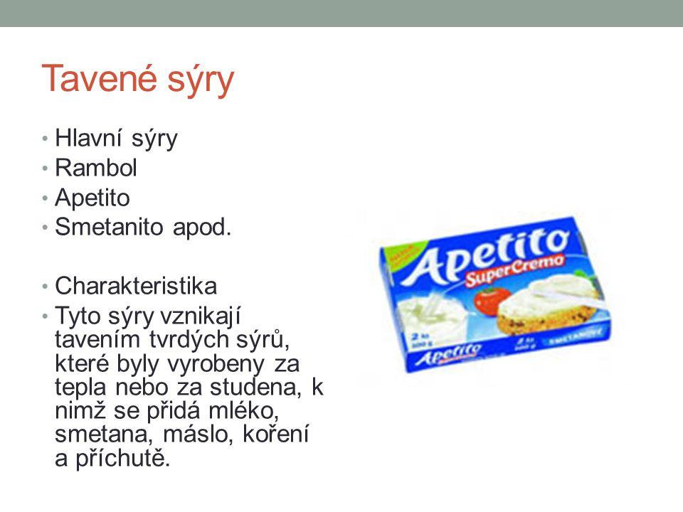Tavené sýry Hlavní sýry Rambol Apetito Smetanito apod. Charakteristika