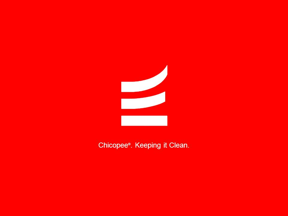 Chicopee®. Keeping it Clean.