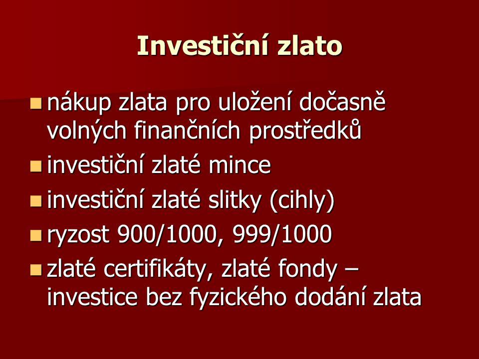 Investiční zlato nákup zlata pro uložení dočasně volných finančních prostředků. investiční zlaté mince.