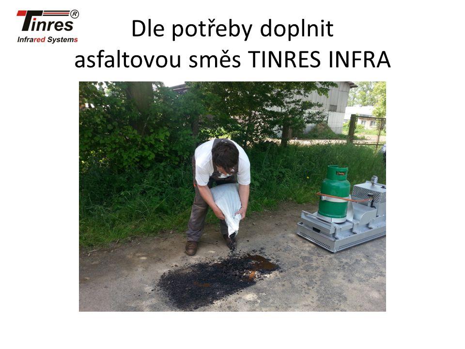 Dle potřeby doplnit asfaltovou směs TINRES INFRA