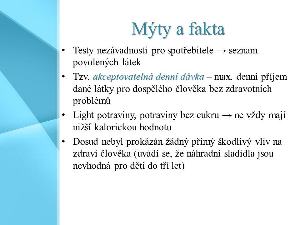 Mýty a fakta Testy nezávadnosti pro spotřebitele → seznam povolených látek.