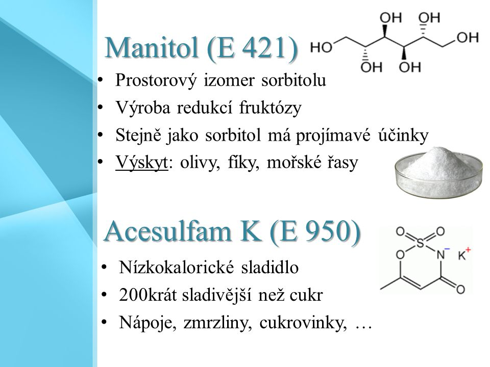 Manitol (E 421) Acesulfam K (E 950) Prostorový izomer sorbitolu