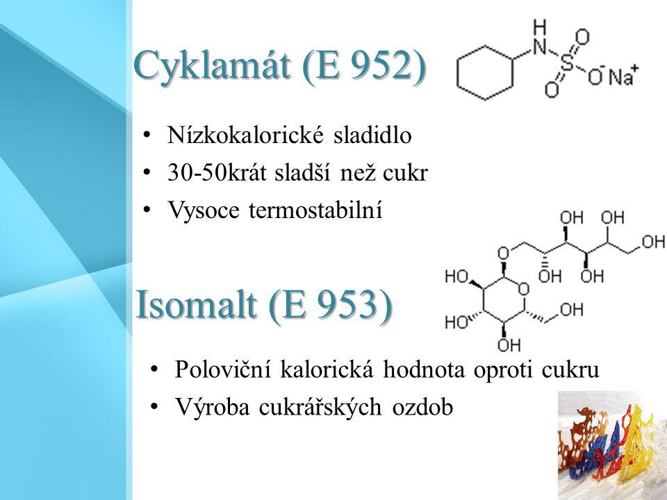 Cyklamát (E 952) Isomalt (E 953) Nízkokalorické sladidlo