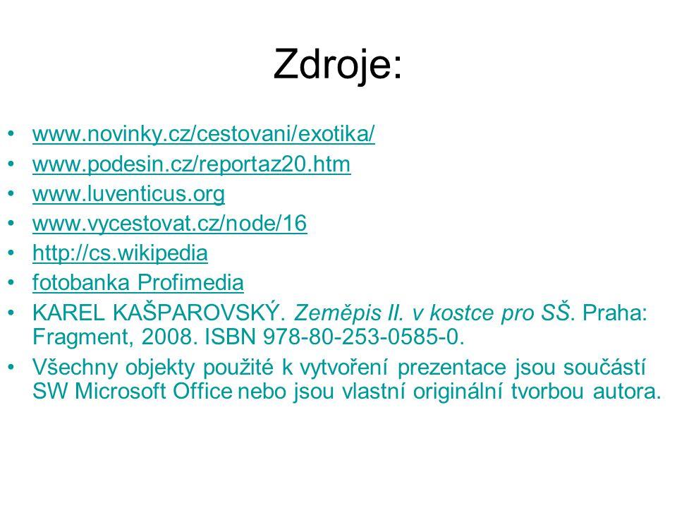Zdroje: www.novinky.cz/cestovani/exotika/